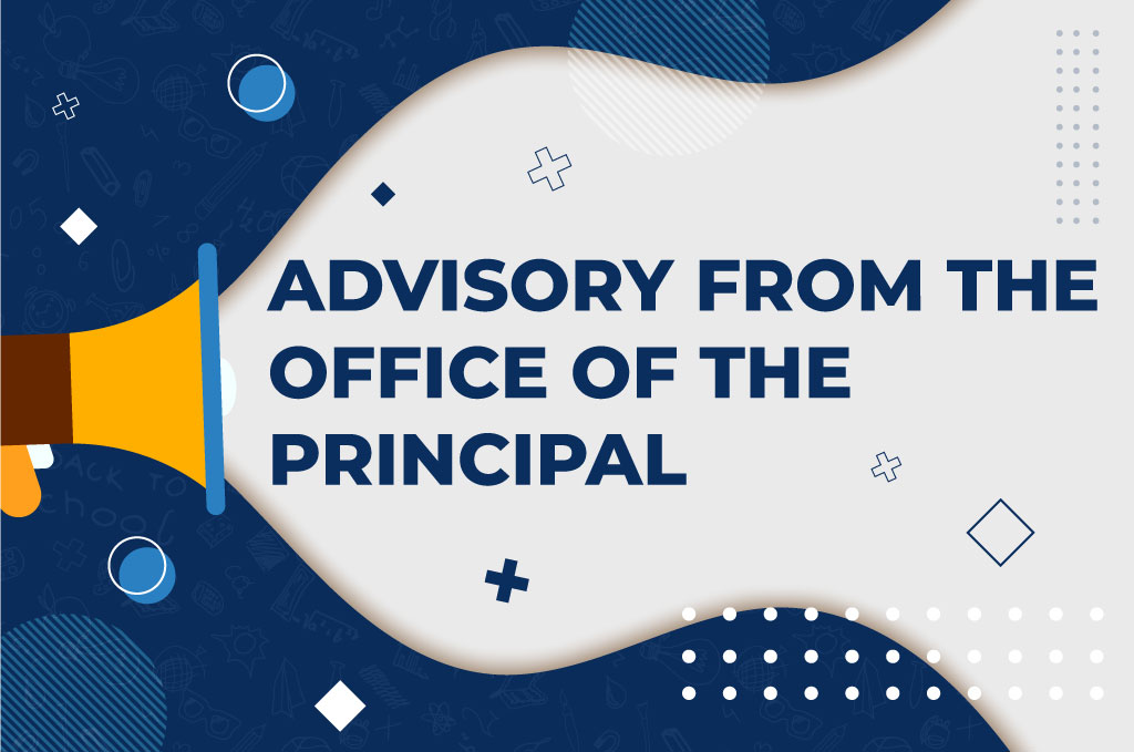 ADVISORY FROM THE OFFICE OF THE PRINCIPAL
